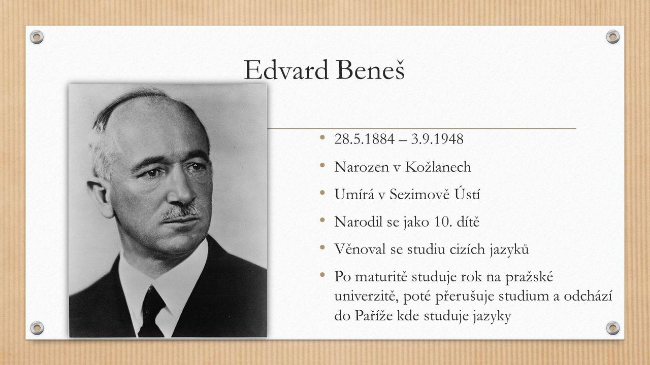 Edvard Beneš 28.5.1884 – 3.9.1948 Narozen v Kožlanech