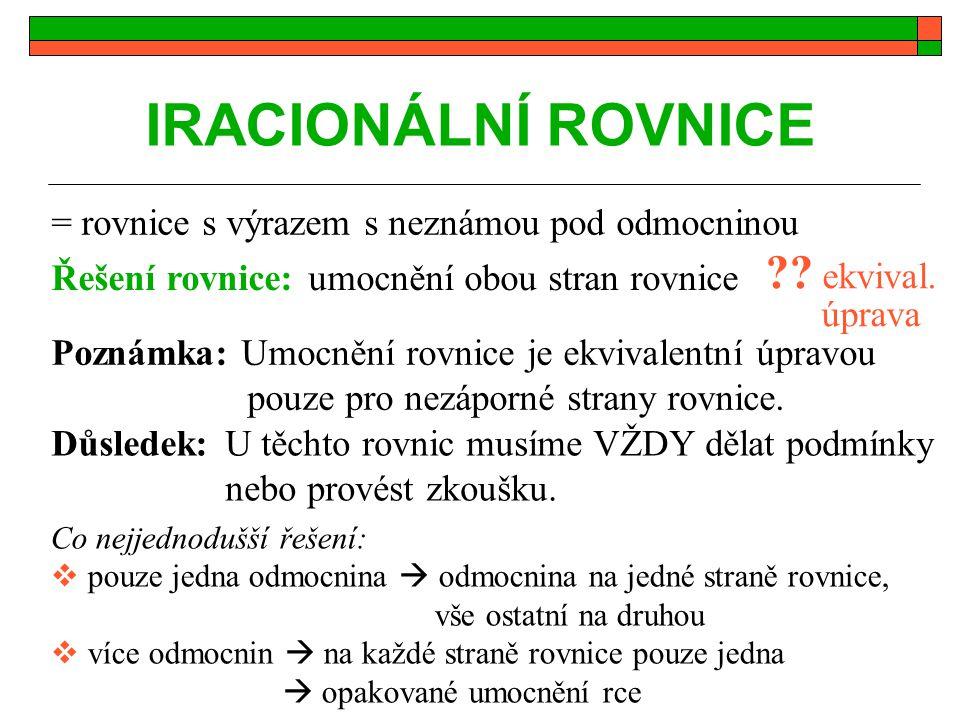 IRACIONÁLNÍ ROVNICE ekvival. úprava