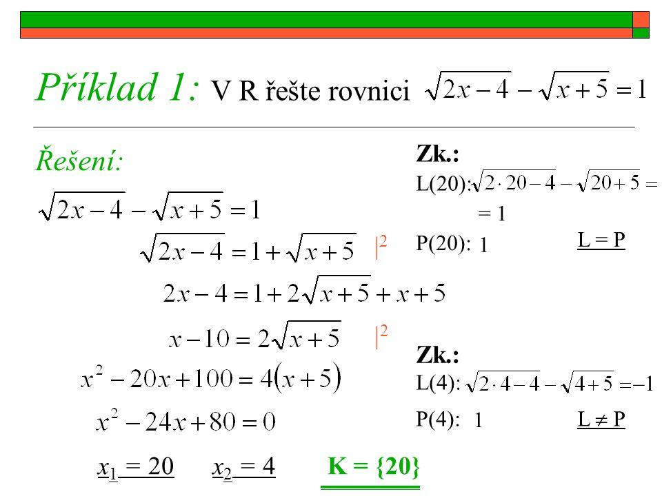 Příklad 1: V R řešte rovnici