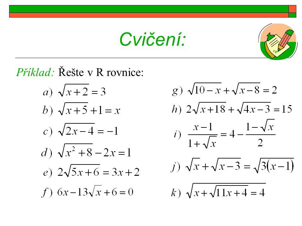 Cvičení: Příklad: Řešte v R rovnice: