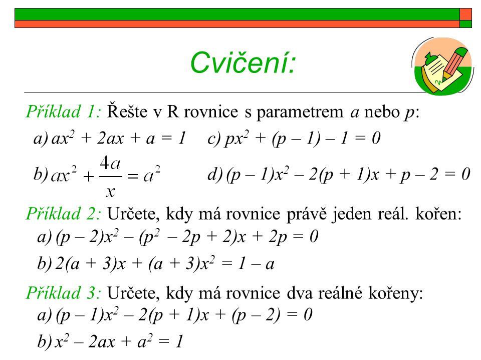 Cvičení: Příklad 1: Řešte v R rovnice s parametrem a nebo p: