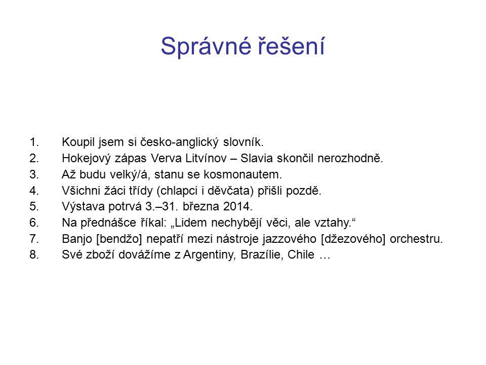 Správné řešení Koupil jsem si česko-anglický slovník.