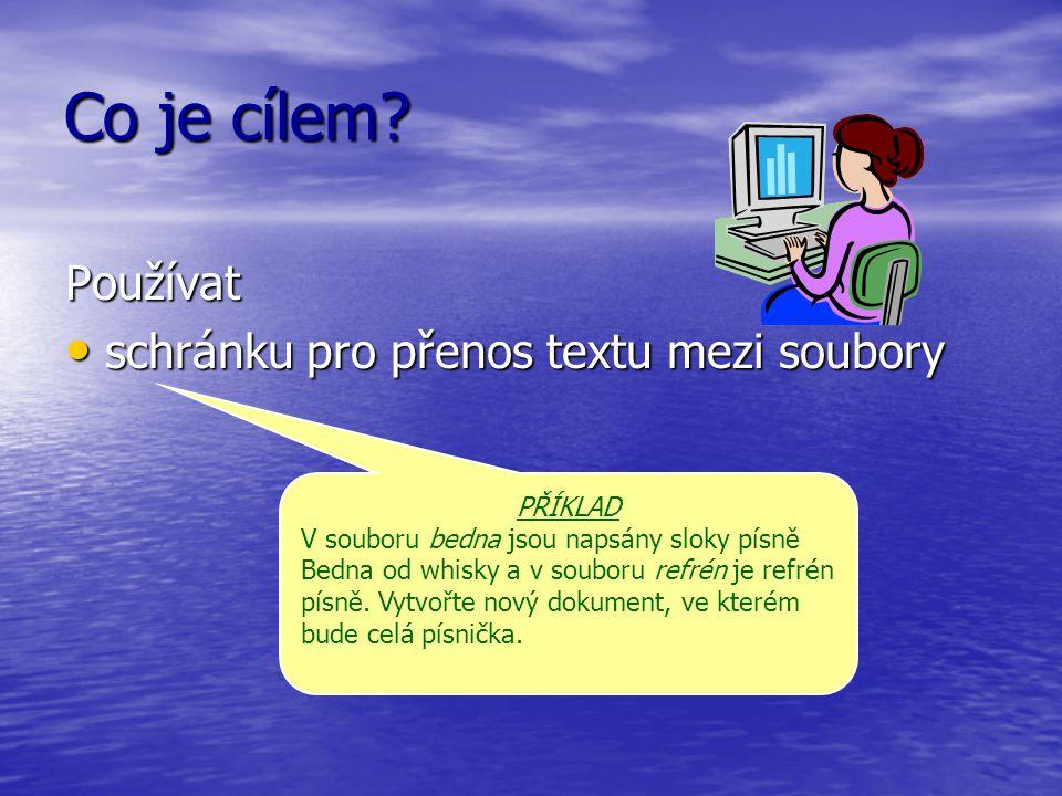 Co je cílem Používat schránku pro přenos textu mezi soubory PŘÍKLAD