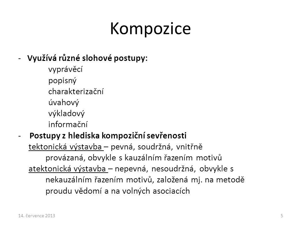 Kompozice - Využívá různé slohové postupy: vyprávěcí popisný