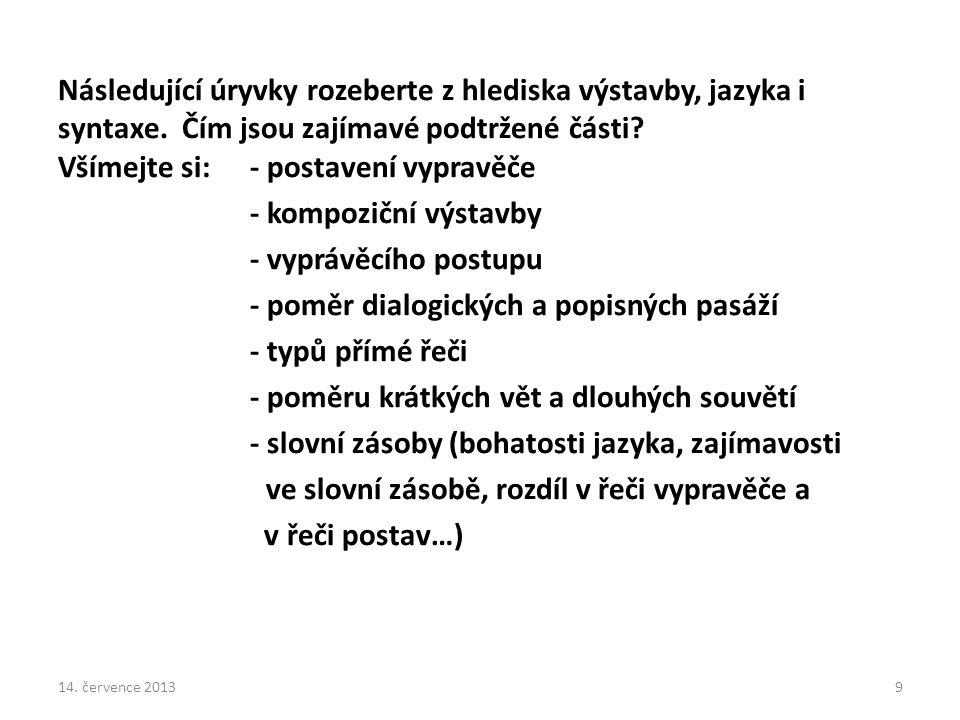 Následující úryvky rozeberte z hlediska výstavby, jazyka i syntaxe