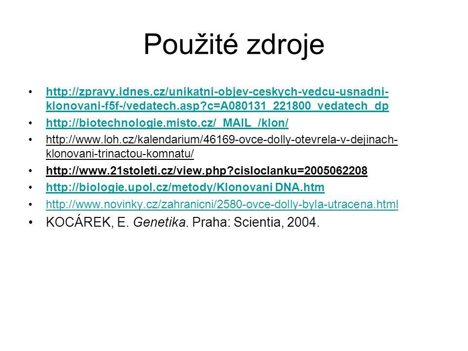 Použité zdroje KOCÁREK, E. Genetika. Praha: Scientia, 2004.