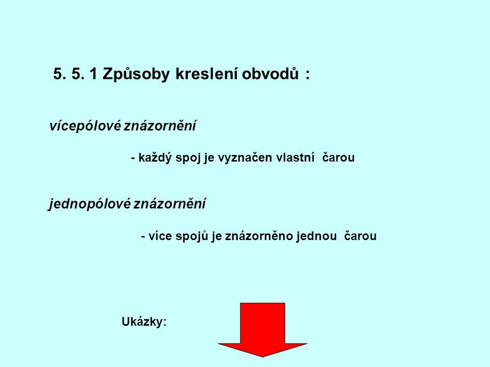 5. 5. 1 Způsoby kreslení obvodů :