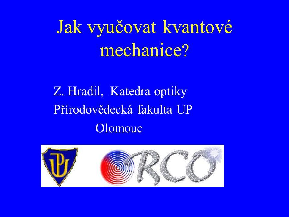 Jak vyučovat kvantové mechanice