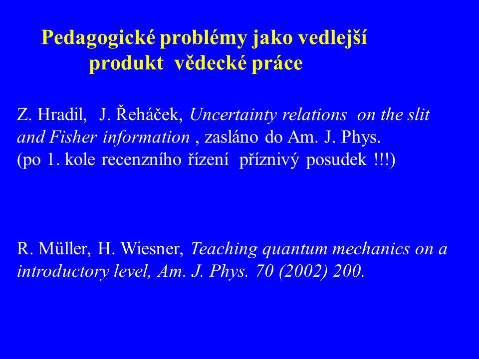 Pedagogické problémy jako vedlejší produkt vědecké práce