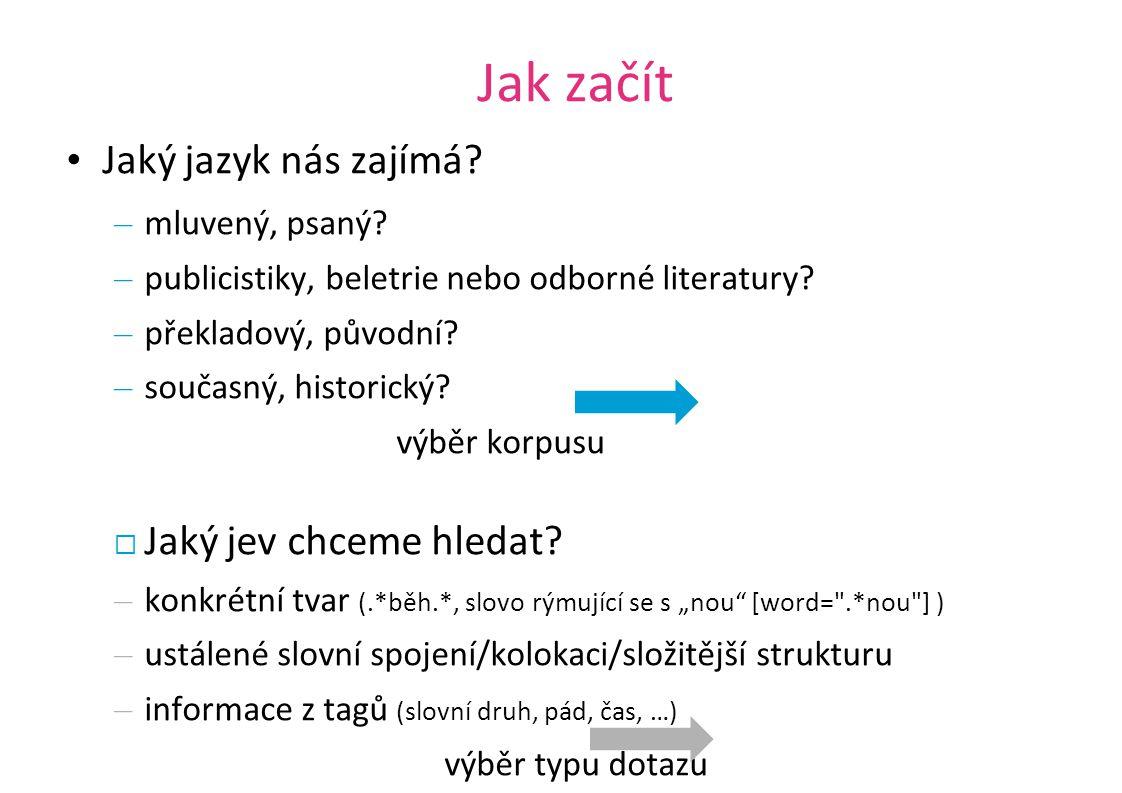 Jak začít Jaký jazyk nás zajímá Jaký jev chceme hledat