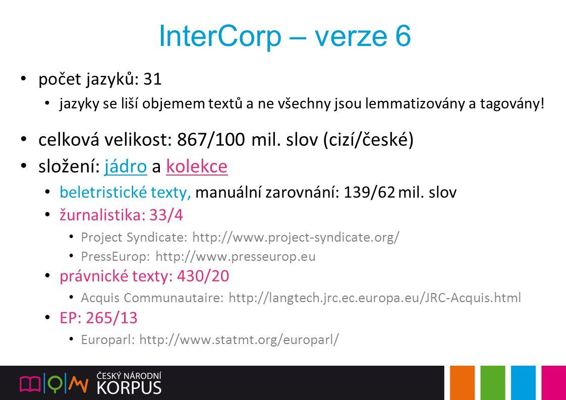 InterCorp – verze 6 celková velikost: 867/100 mil. slov (cizí/české)