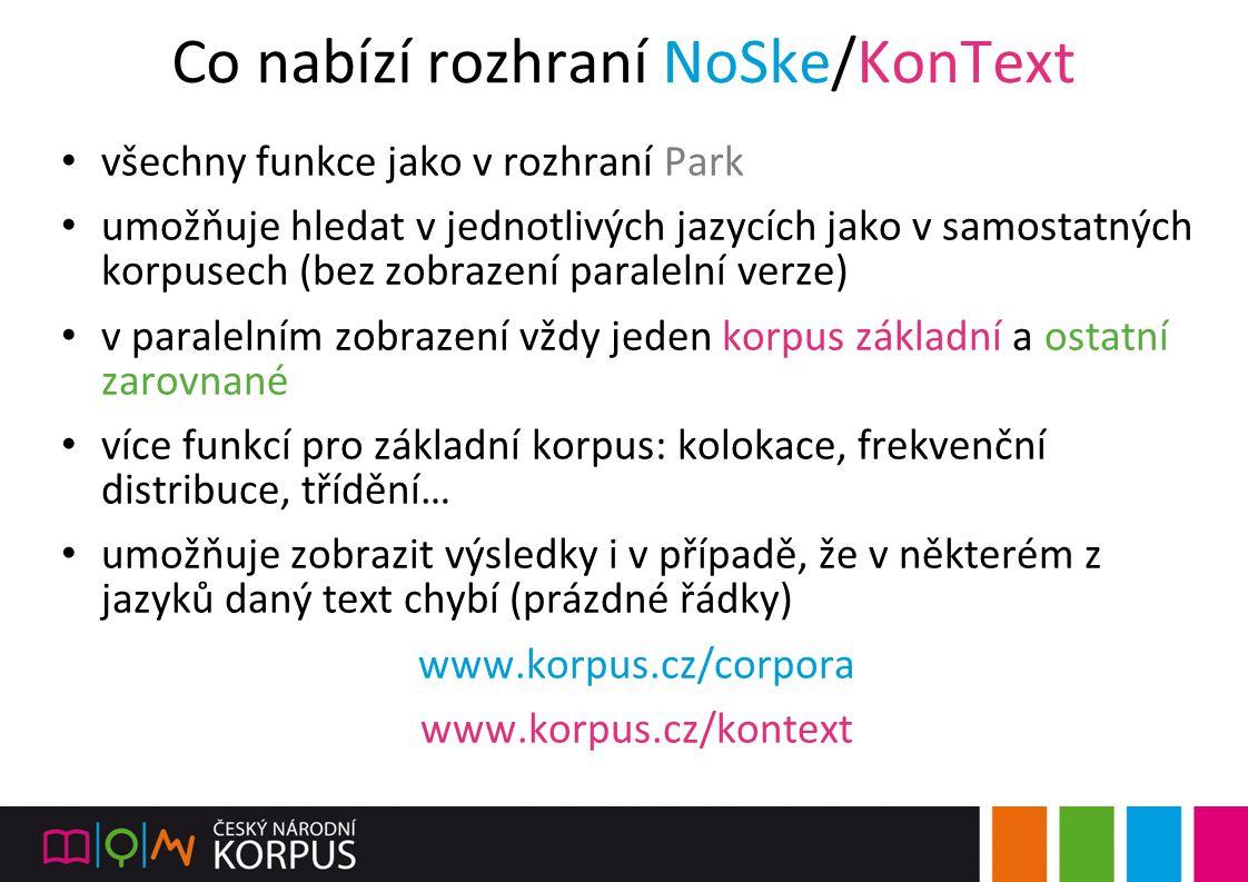 Co nabízí rozhraní NoSke/KonText