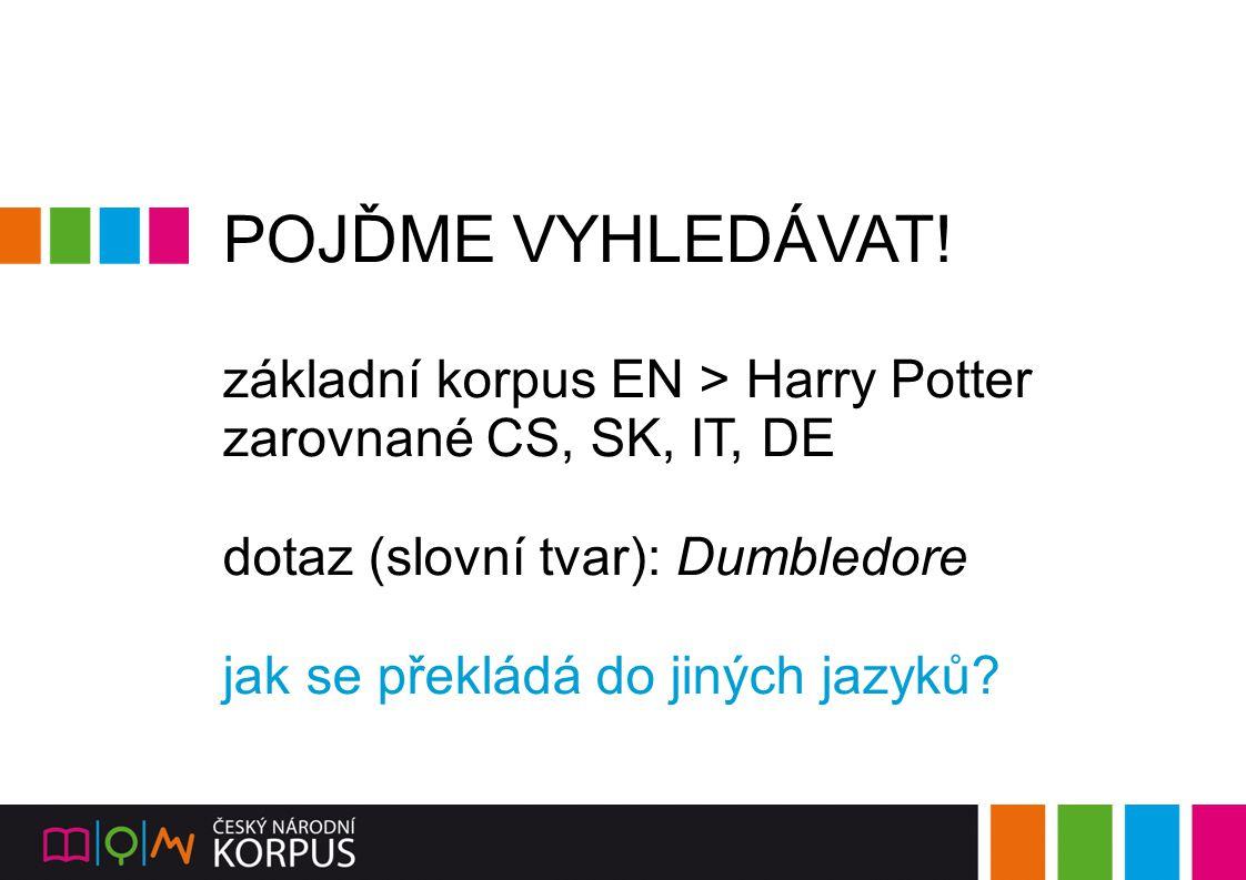 POJĎME VYHLEDÁVAT! základní korpus EN > Harry Potter