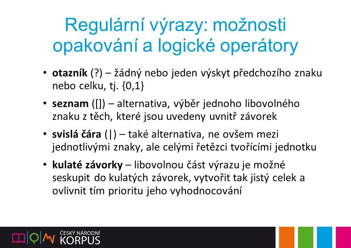 Regulární výrazy: možnosti opakování a logické operátory