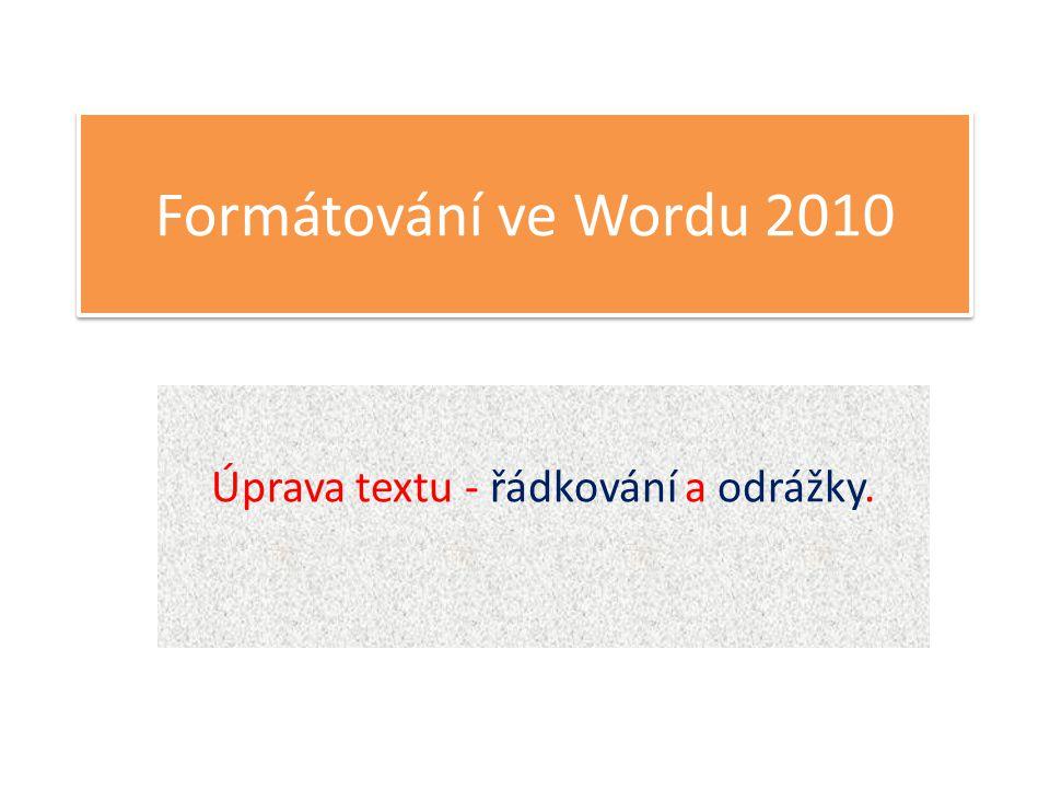 Úprava textu - řádkování a odrážky.