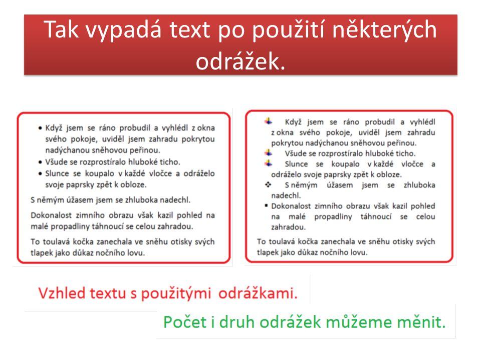 Tak vypadá text po použití některých odrážek.
