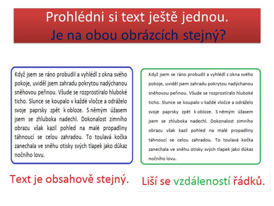Prohlédni si text ještě jednou. Je na obou obrázcích stejný