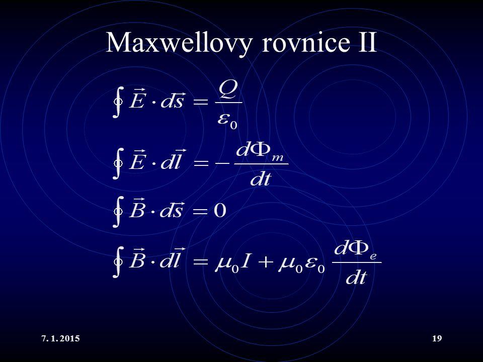 Maxwellovy rovnice II 7. 1. 2015