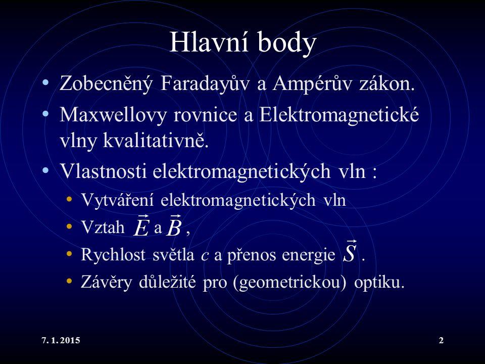 Hlavní body Zobecněný Faradayův a Ampérův zákon.