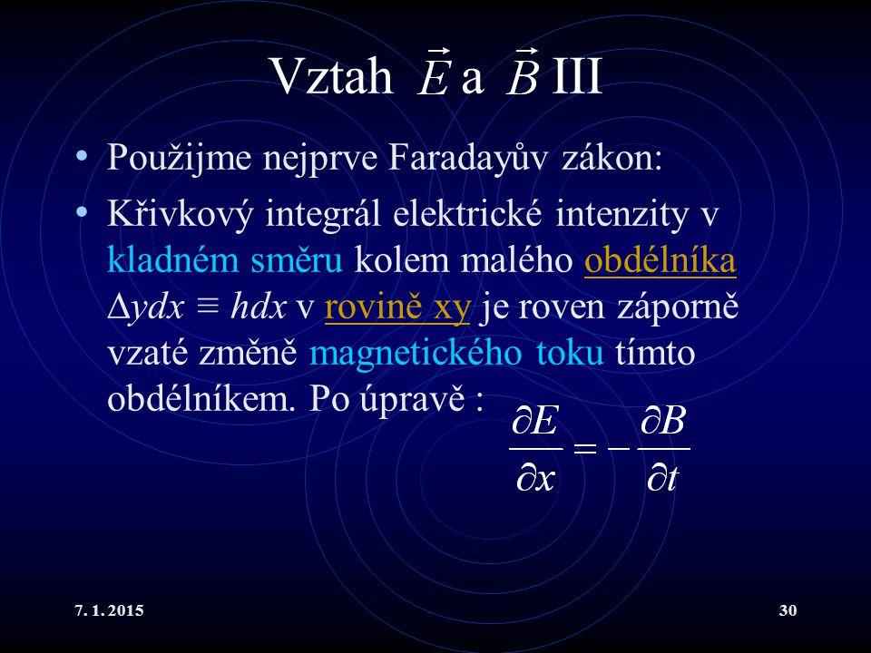 Vztah a III Použijme nejprve Faradayův zákon: