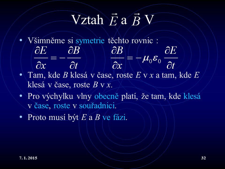 Vztah a V Všimněme si symetrie těchto rovnic :