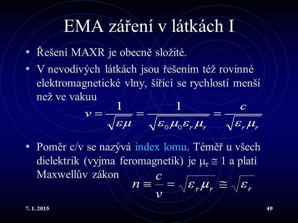 EMA záření v látkách I Řešení MAXR je obecně složité.