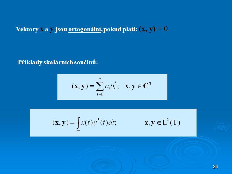 Vektory x a y jsou ortogonální, pokud platí: (x, y) = 0