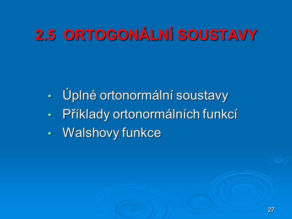 2.5 ORTOGONÁLNÍ SOUSTAVY Úplné ortonormální soustavy