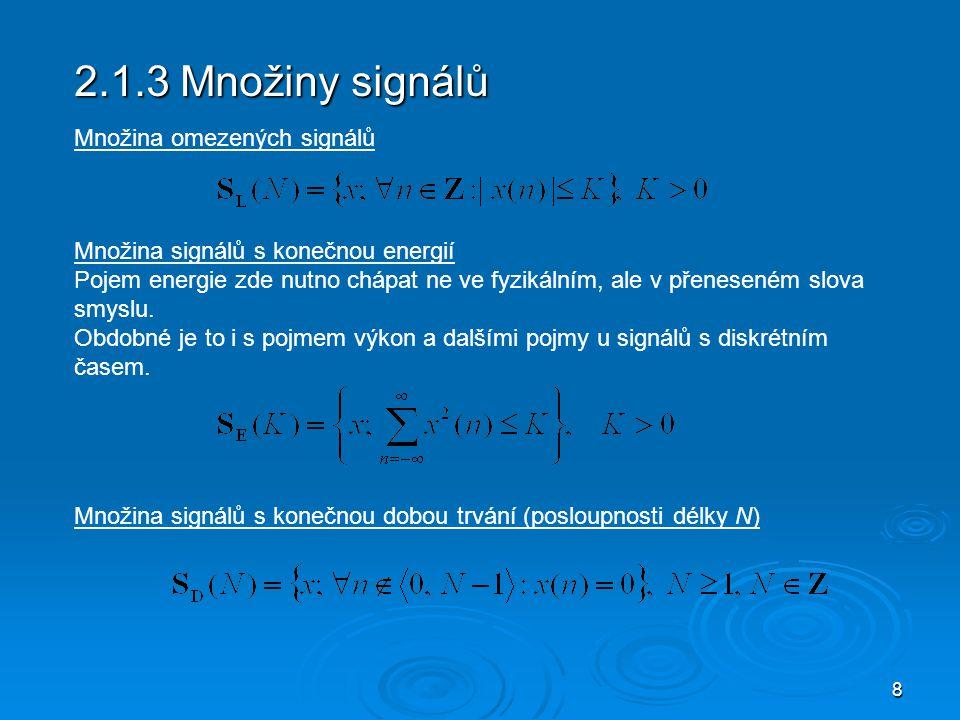 2.1.3 Množiny signálů Množina omezených signálů
