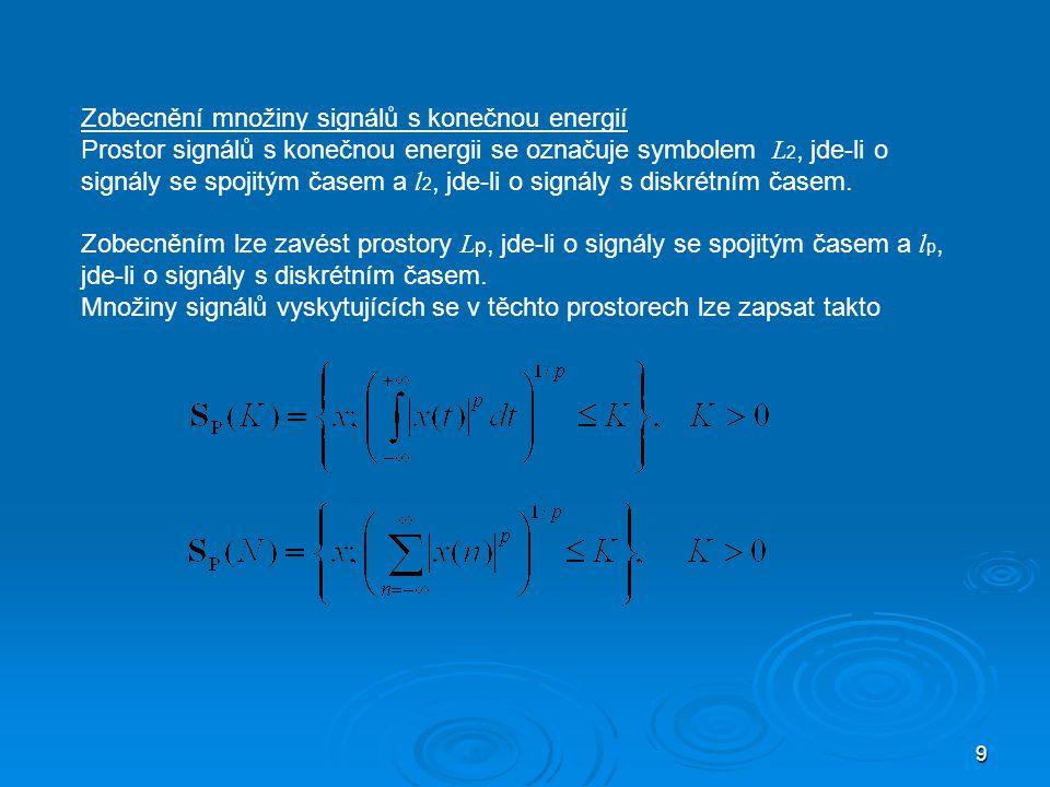 Zobecnění množiny signálů s konečnou energií