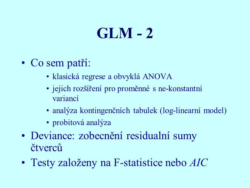GLM - 2 Co sem patří: Deviance: zobecnění residualní sumy čtverců