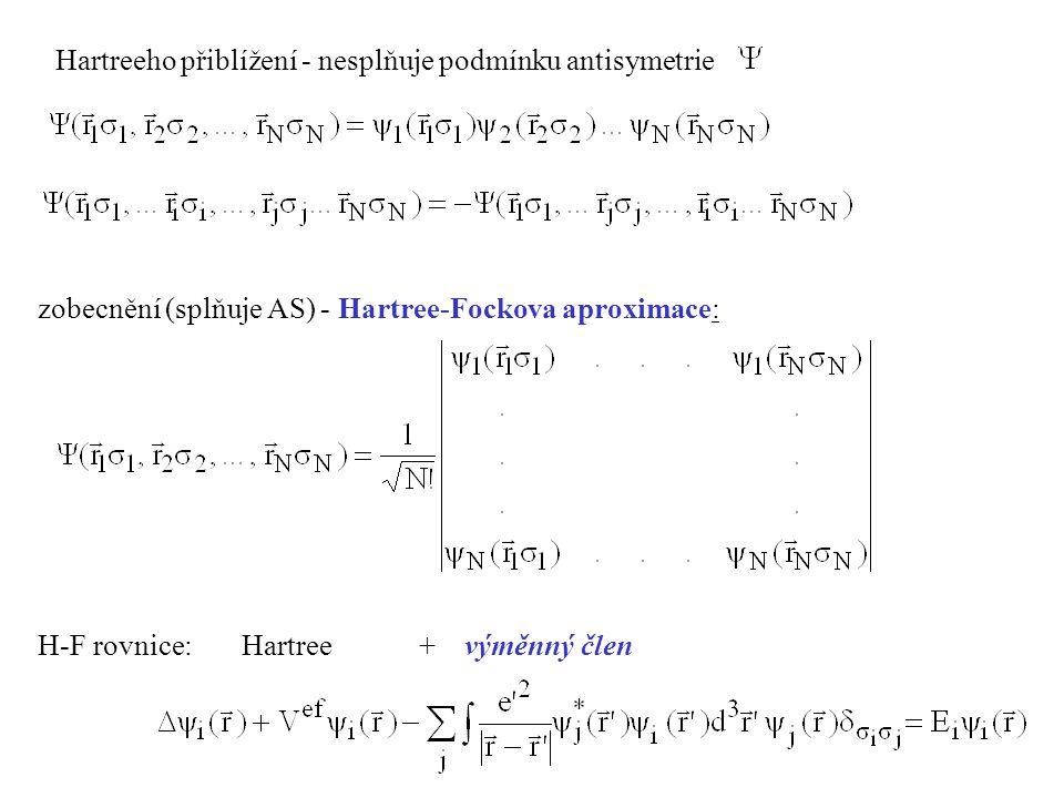 Hartreeho přiblížení - nesplňuje podmínku antisymetrie