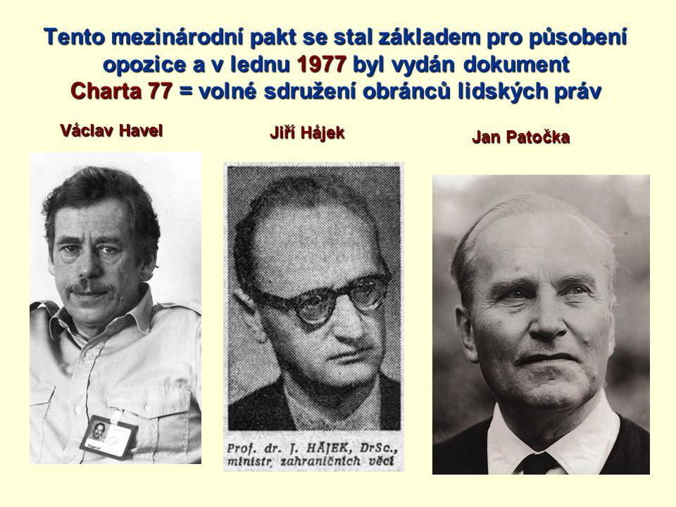 Tento mezinárodní pakt se stal základem pro působení opozice a v lednu 1977 byl vydán dokument Charta 77 = volné sdružení obránců lidských práv
