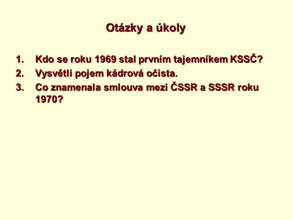 Otázky a úkoly Kdo se roku 1969 stal prvním tajemníkem KSSČ