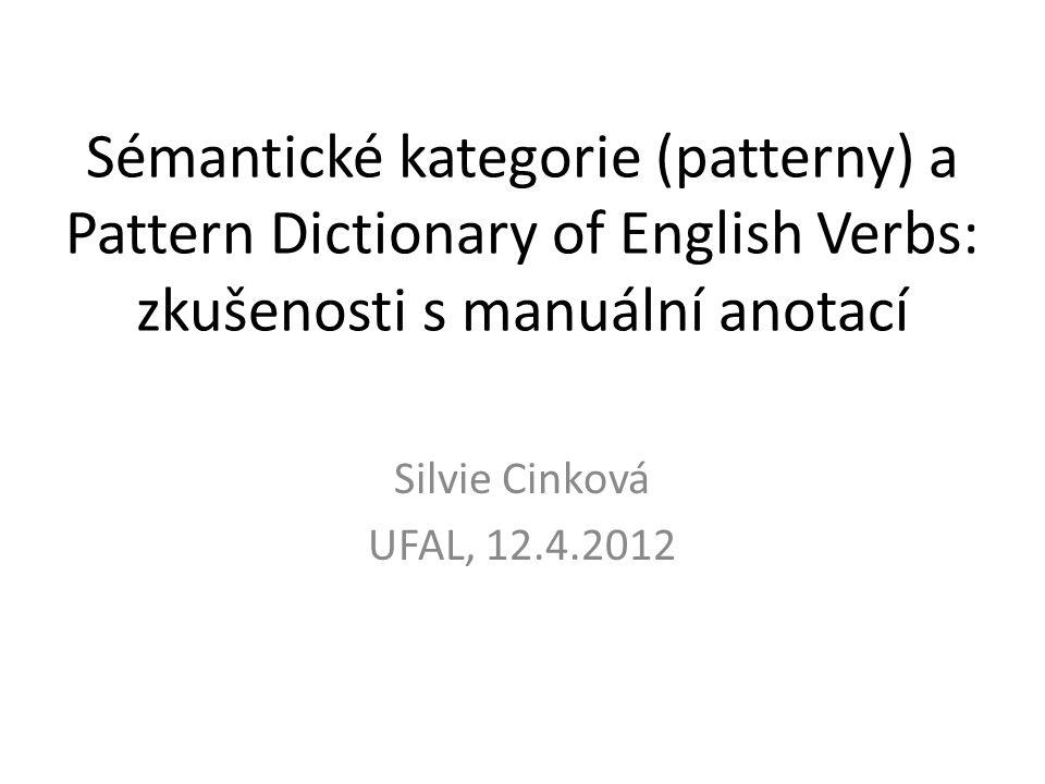 Sémantické kategorie (patterny) a Pattern Dictionary of English Verbs: zkušenosti s manuální anotací