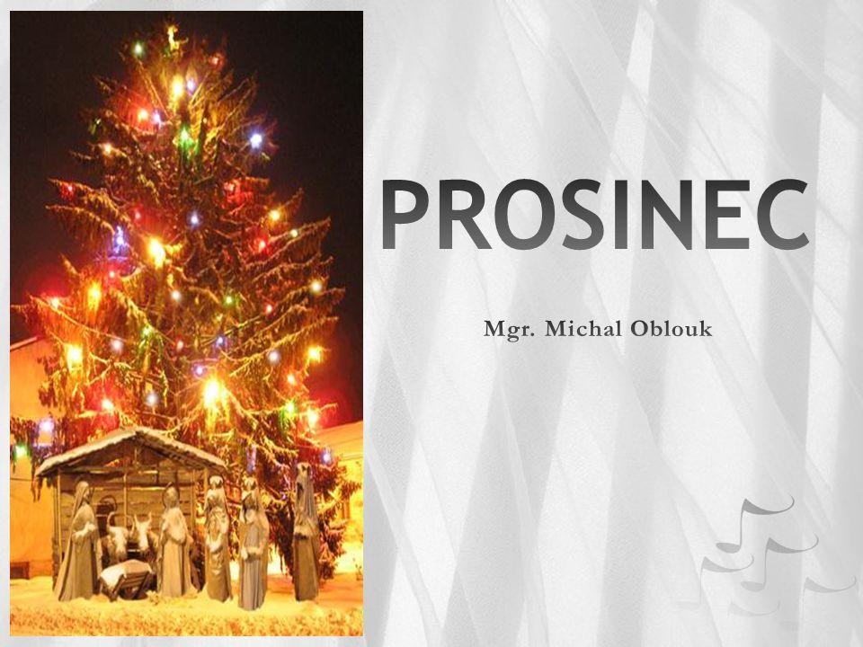 PROSINEC Mgr. Michal Oblouk