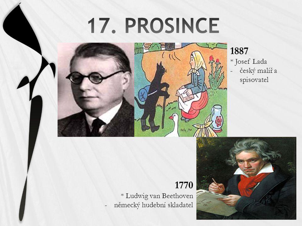 17. PROSINCE 1887 1770 * Josef Lada český malíř a spisovatel