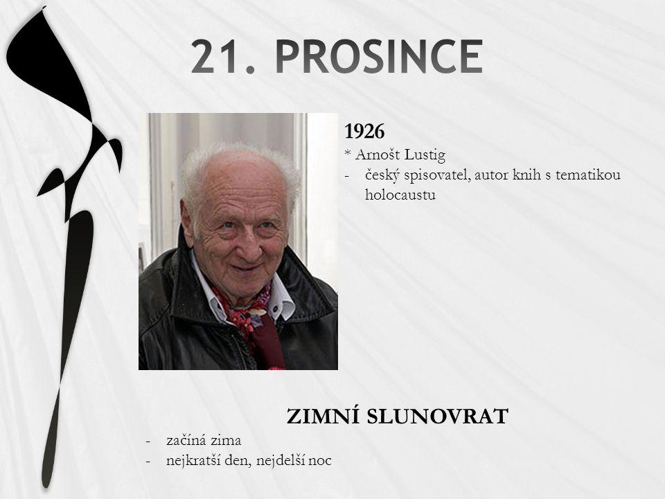 21. PROSINCE 1926 ZIMNÍ SLUNOVRAT * Arnošt Lustig