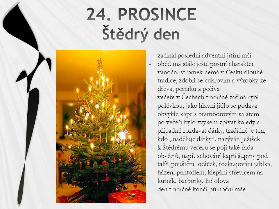 24. PROSINCE Štědrý den začínal poslední adventní jitřní mší