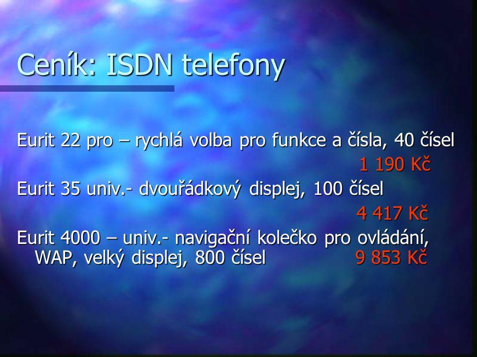 Ceník: ISDN telefony Eurit 22 pro – rychlá volba pro funkce a čísla, 40 čísel. 1 190 Kč. Eurit 35 univ.- dvouřádkový displej, 100 čísel.