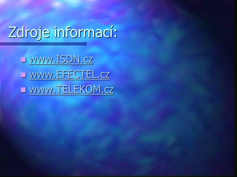 Zdroje informací: www.ISDN.cz www.EFECTEL.cz www.TELEKOM.cz