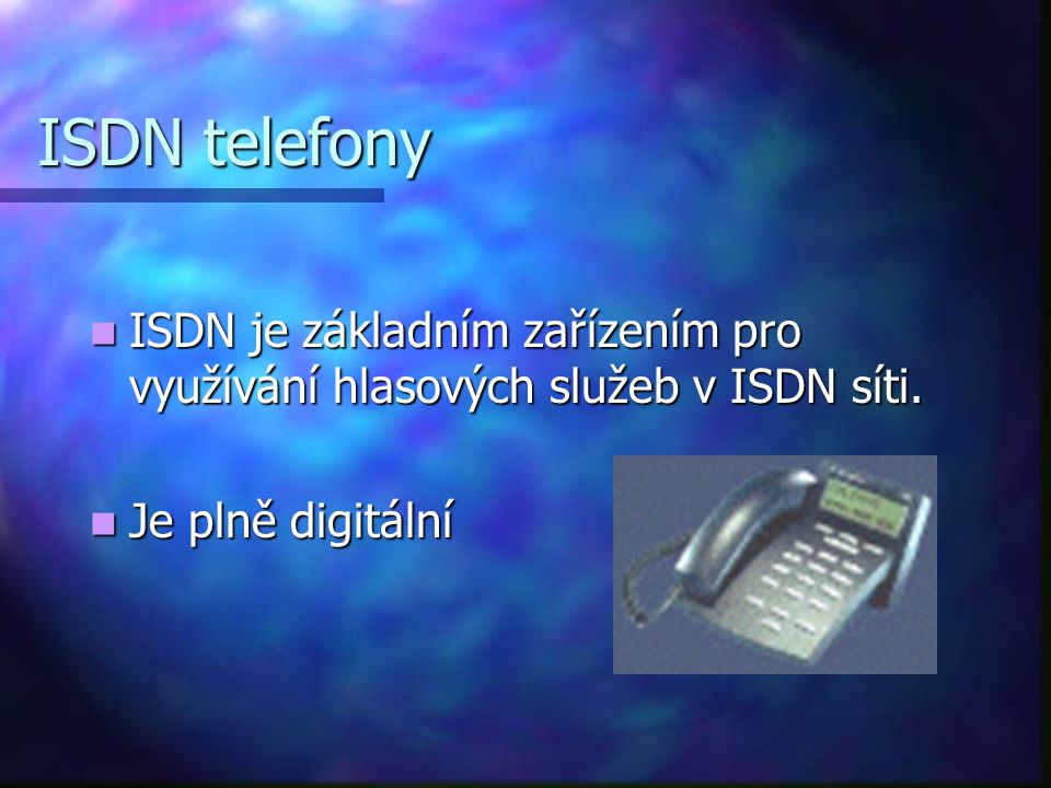 ISDN telefony ISDN je základním zařízením pro využívání hlasových služeb v ISDN síti.
