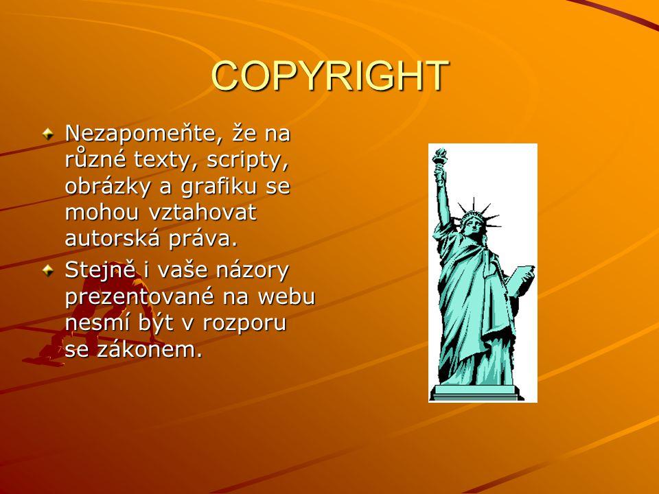 COPYRIGHT Nezapomeňte, že na různé texty, scripty, obrázky a grafiku se mohou vztahovat autorská práva.