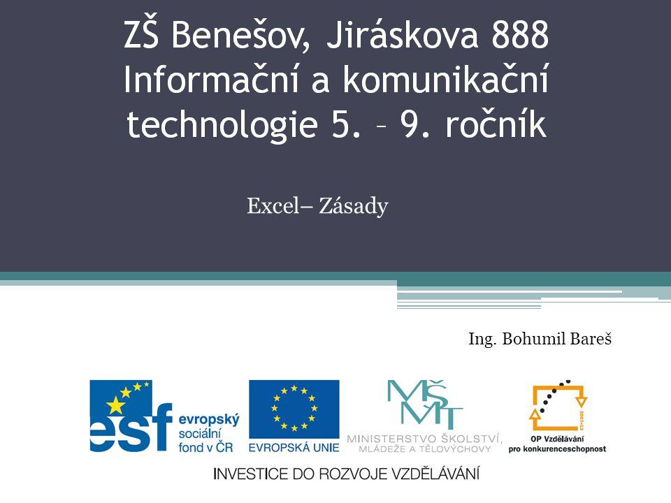 Excel– Zásady Ing. Bohumil Bareš