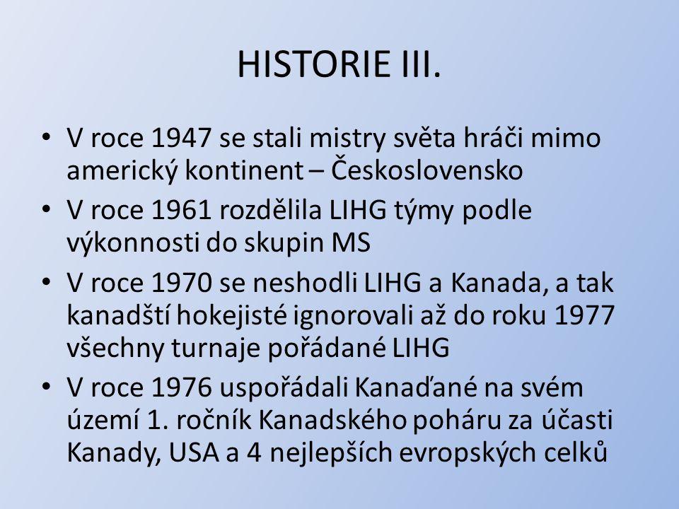 HISTORIE III. V roce 1947 se stali mistry světa hráči mimo americký kontinent – Československo.