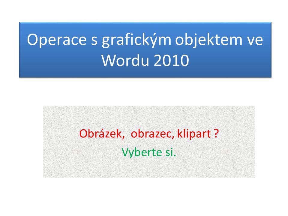 Operace s grafickým objektem ve Wordu 2010