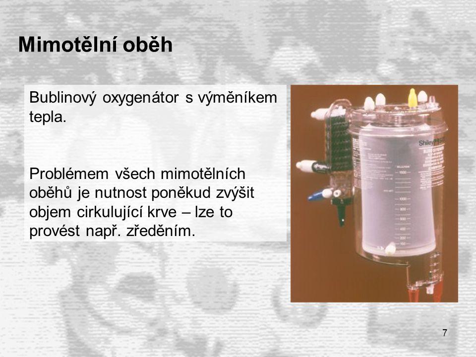 Mimotělní oběh Bublinový oxygenátor s výměníkem tepla.