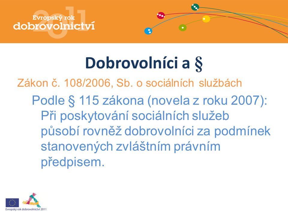 Dobrovolníci a § Zákon č. 108/2006, Sb. o sociálních službách.