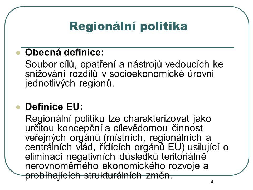 Regionální politika Obecná definice: