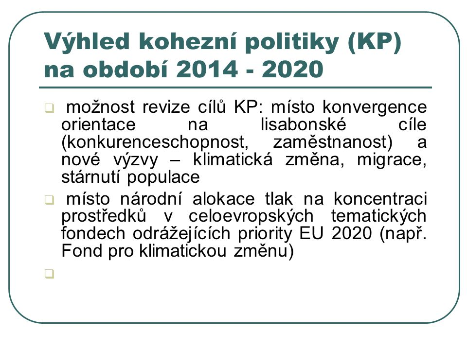 Výhled kohezní politiky (KP) na období 2014 - 2020